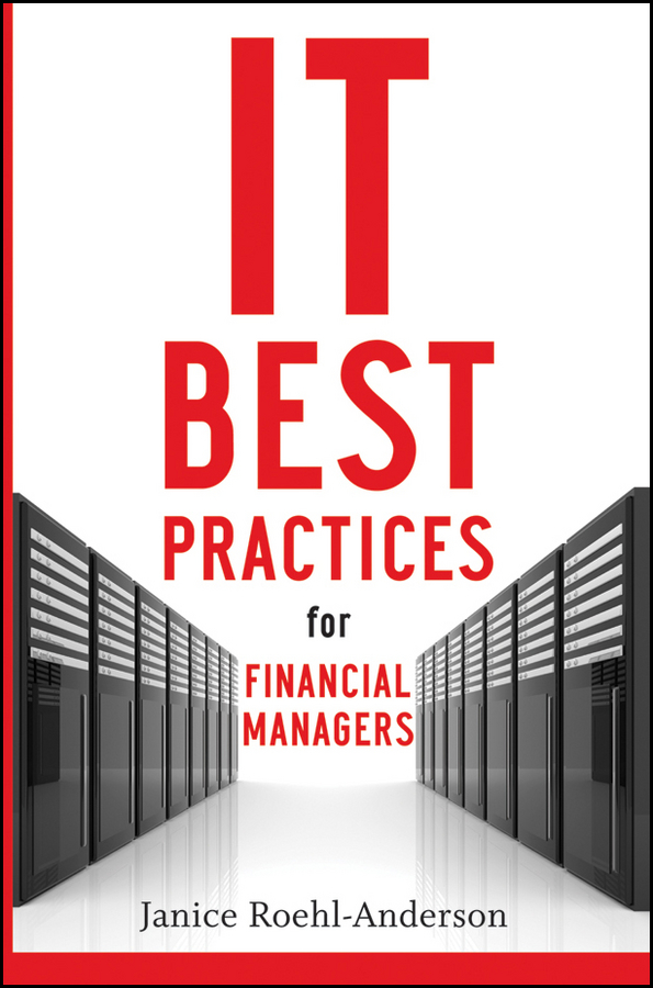 Janice Roehl-Anderson M. IT Best Practices for Financial Managers david parmenter the financial controller and cfo s toolkit lean practices to transform your finance team