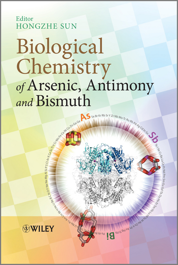 Hongzhe Sun Biological Chemistry of Arsenic, Antimony and Bismuth arsenic removal technologies from ground water