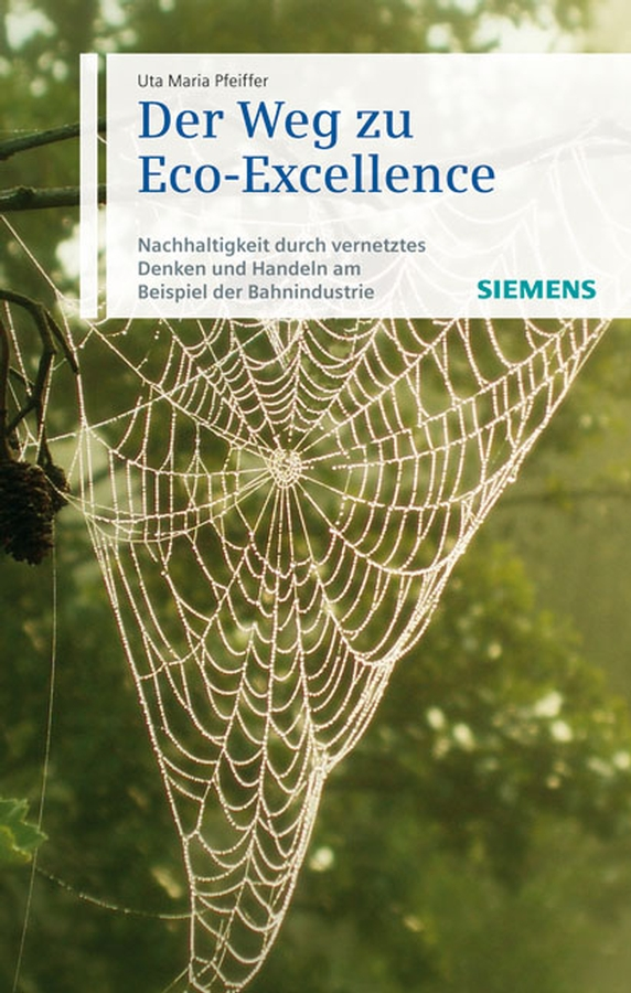 Uta-Maria Pfeiffer Der Weg zu Eco-Excellence. Nachhaltigkeit durch vernetztes Denken und Handeln am Beispiel der Bahnindustrie nachhaltige architektur in vorarlberg