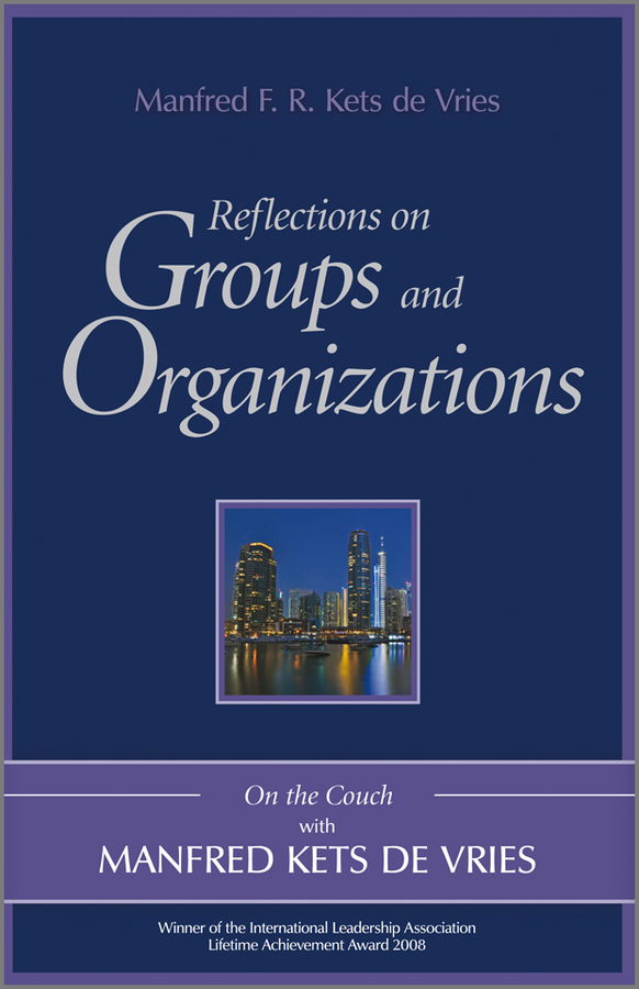 Manfred F. R. Kets de Vries Reflections on Groups and Organizations. On the Couch With Manfred Kets de Vries the chesapeake book of the dead – tombstones epitaphs histories reflections and oddments of the region