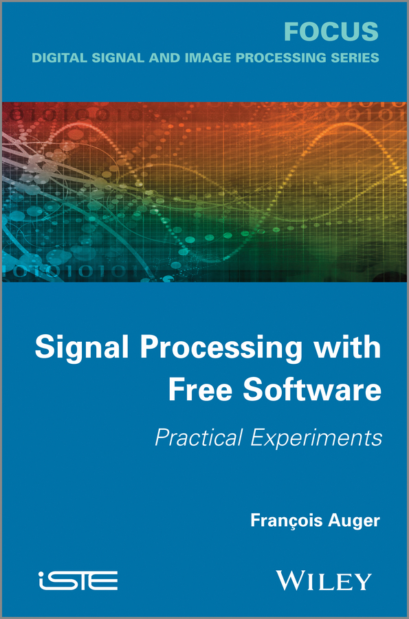 François Auger Signal Processing with Free Software. Practical Experiments denoising of speech and ecg signal by using wavelets