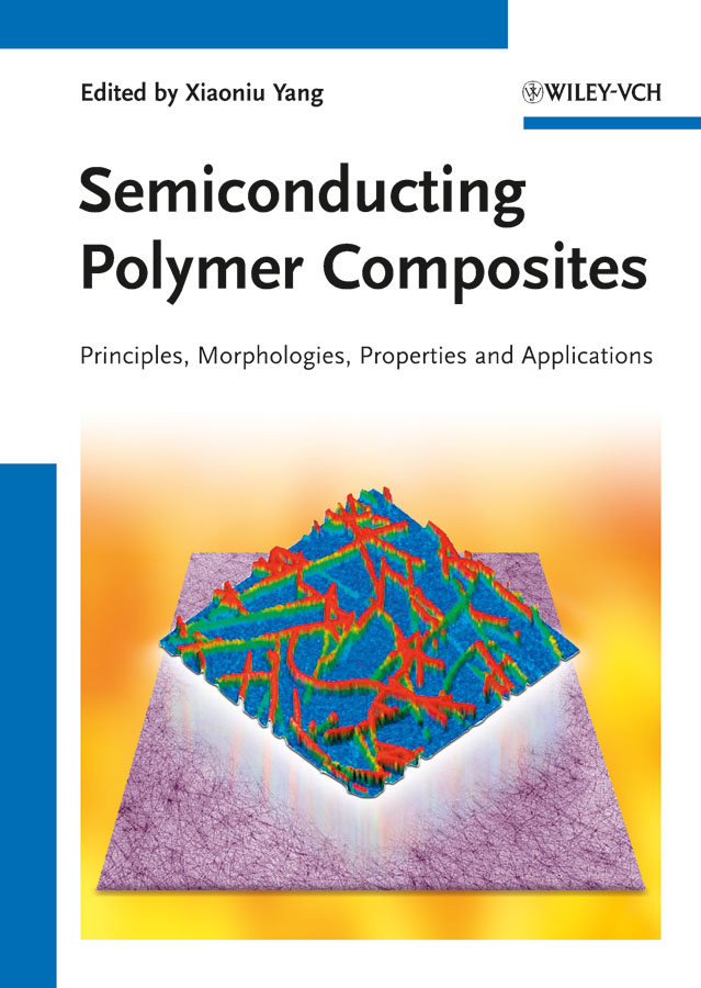 Xiaoniu Yang Semiconducting Polymer Composites. Principles, Morphologies, Properties and Applications недорго, оригинальная цена
