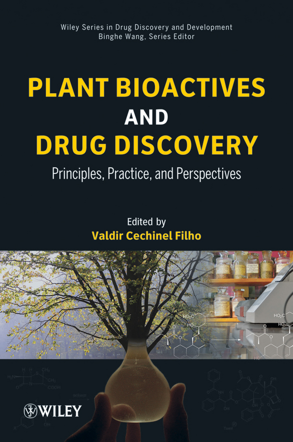 Valdir Cechinel-Filho Plant Bioactives and Drug Discovery. Principles, Practice, and Perspectives недорго, оригинальная цена