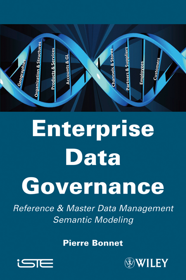 Pierre Bonnet Enterprise Data Governance. Reference and Master Data Management Semantic Modeling картридж hp для samsung mlt d205s черный black 2000 стр для samsung ml 3310 3710 scx 56374833