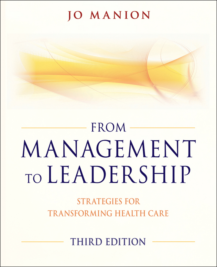 Jo Manion From Management to Leadership. Strategies for Transforming Health jo manion from management to leadership strategies for transforming health