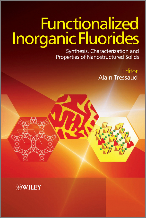 купить Alain Tressaud Functionalized Inorganic Fluorides. Synthesis, Characterization and Properties of Nanostructured Solids онлайн