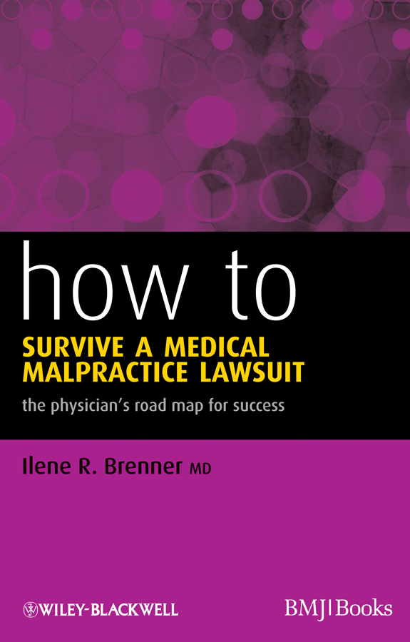 Ilene Brenner R. How to Survive a Medical Malpractice Lawsuit. The Physician's Roadmap for Success батарея аккумуляторная pitatel tsb 014 de96 13c page 9
