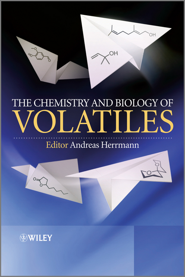 Andreas Herrmann The Chemistry and Biology of Volatiles david rowe chemistry and technology of flavours and fragrances