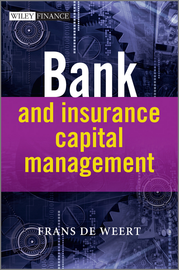 Frans Weert de Bank and Insurance Capital Management juan ramirez handbook of basel iii capital enhancing bank capital in practice isbn 9781119330806