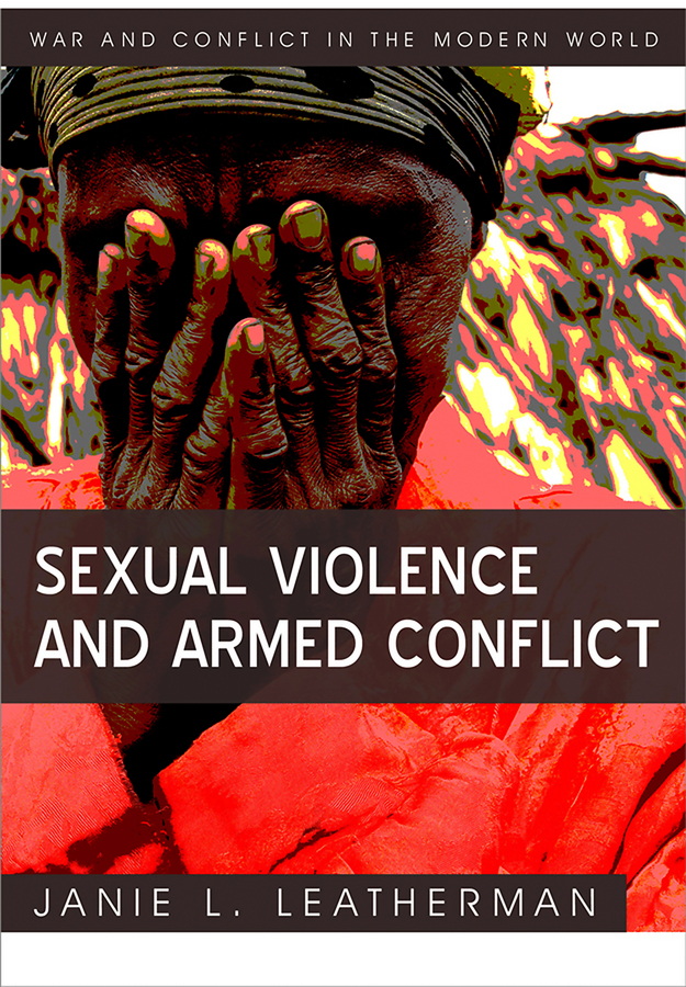 Janie Leatherman L. Sexual Violence and Armed Conflict laws d richard cognitive approaches to the assessment of sexual interest in sexual offenders