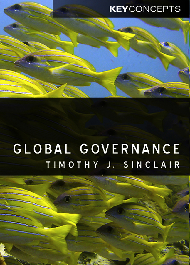Timothy Sinclair Global Governance walker janet contemporary issues in family studies global perspectives on partnerships parenting and support in a changing world