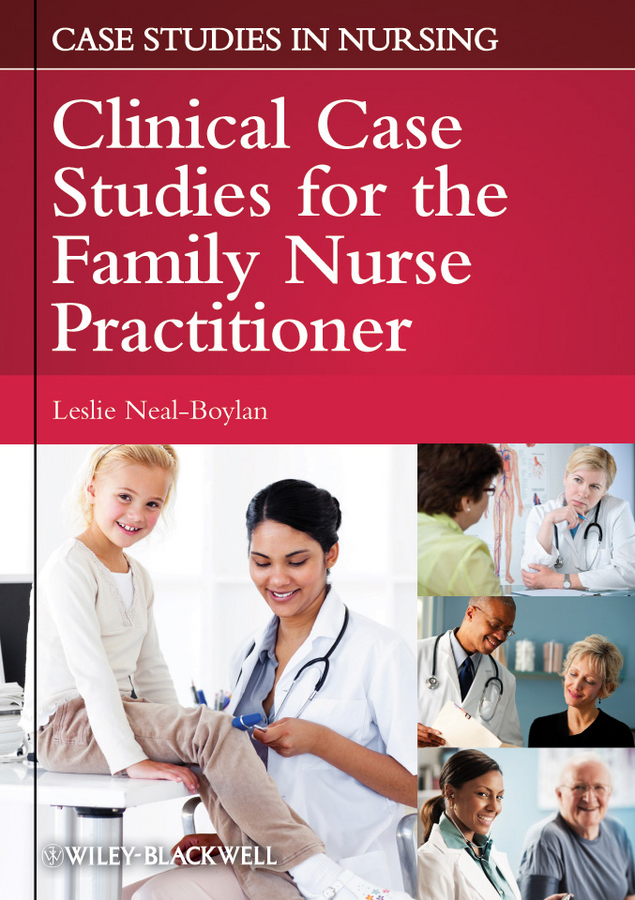Leslie Neal-Boylan Clinical Case Studies for the Family Nurse Practitioner neal boylan leslie case studies in gerontological nursing for the advanced practice nurse