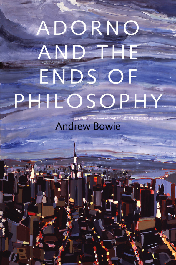 Andrew Bowie Adorno and the Ends of Philosophy fritz allhoff coffee philosophy for everyone grounds for debate