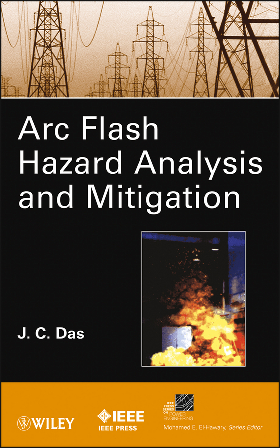 J. Das C. ARC Flash Hazard Analysis and Mitigation power quality events detection and mitigation
