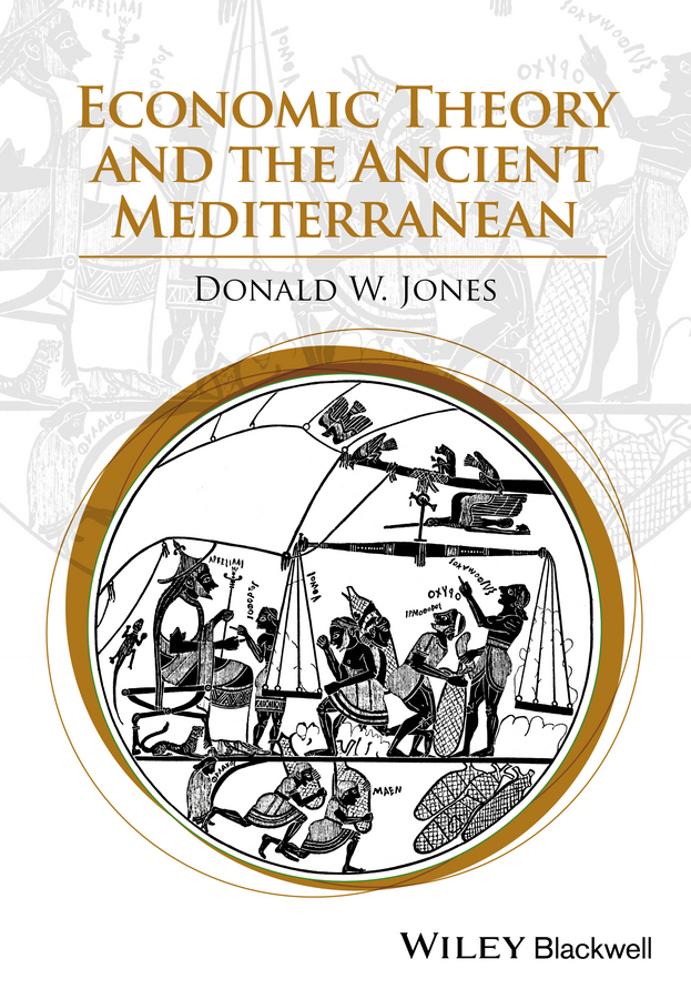 Donald Jones W. Economic Theory and the Ancient Mediterranean купить недорого в Москве