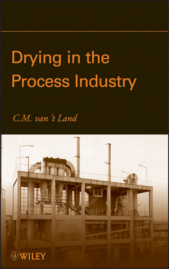 C. M. Van 't Land Drying in the Process Industry drying of pears