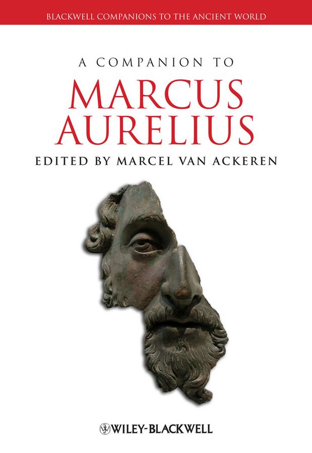 Marcel Ackeren van A Companion to Marcus Aurelius защитный чехол nillkin super frosted shield для xiaomi mi a2 black