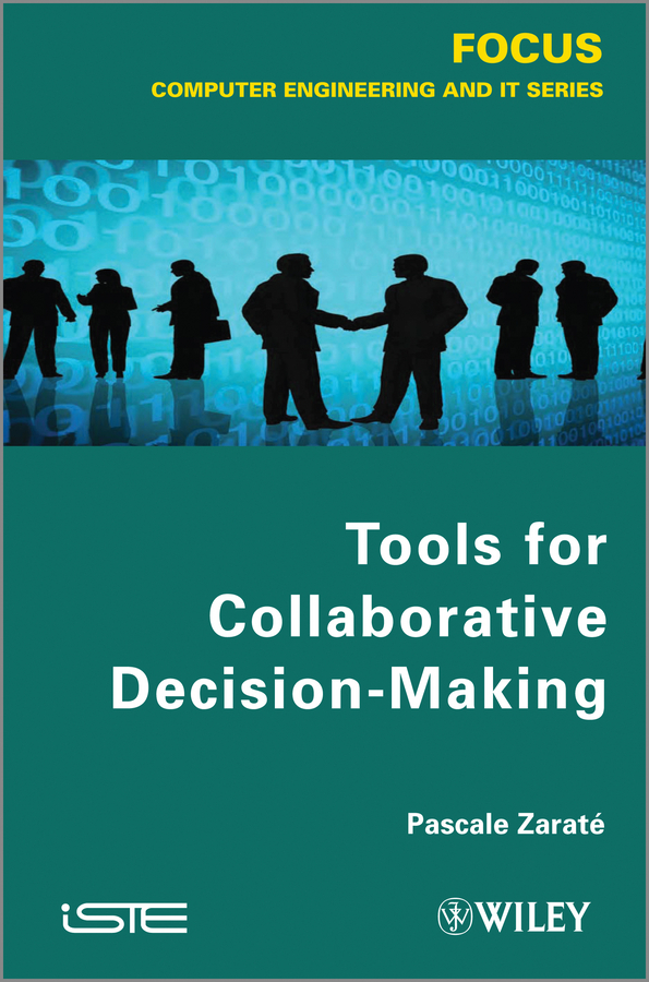 Pascale Zarate Tools for Collaborative Decision-Making цена
