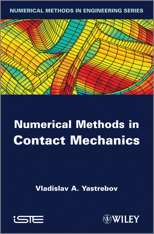 Vladislav Yastrebov A. Numerical Methods in Contact Mechanics