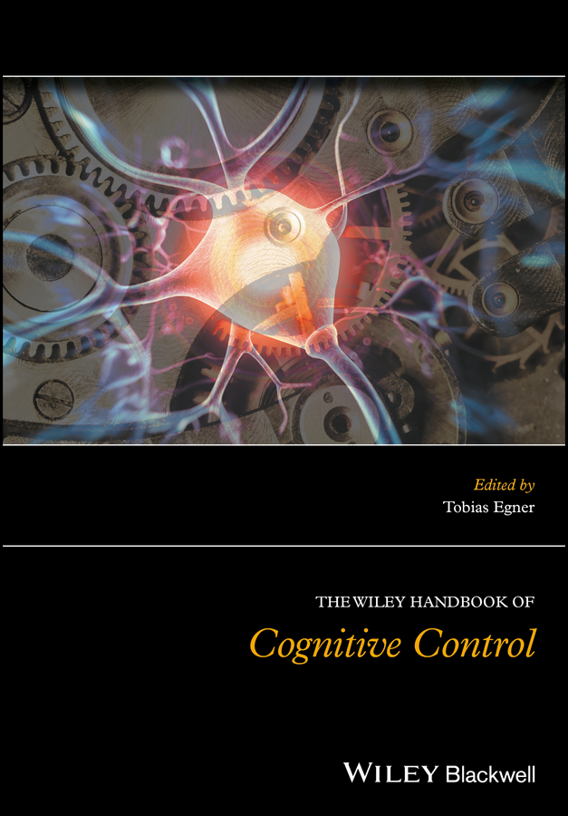 Tobias Egner The Wiley Handbook of Cognitive Control tobias egner the wiley handbook of cognitive control