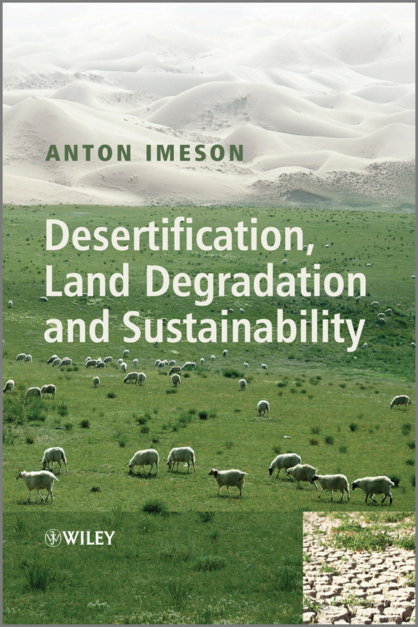 Anton Imeson Desertification, Land Degradation and Sustainability все цены