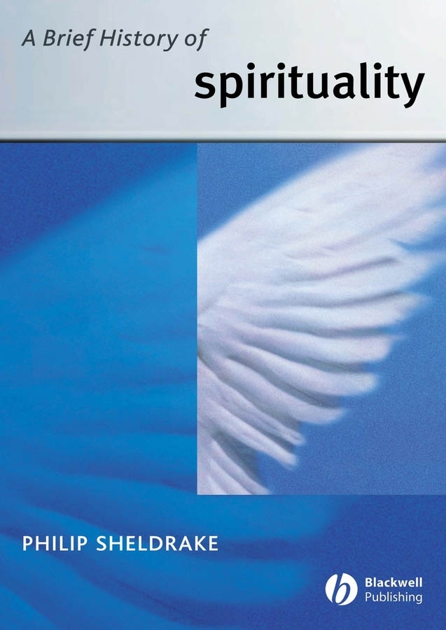Philip Sheldrake A Brief History of Spirituality kenneth appold g the reformation a brief history