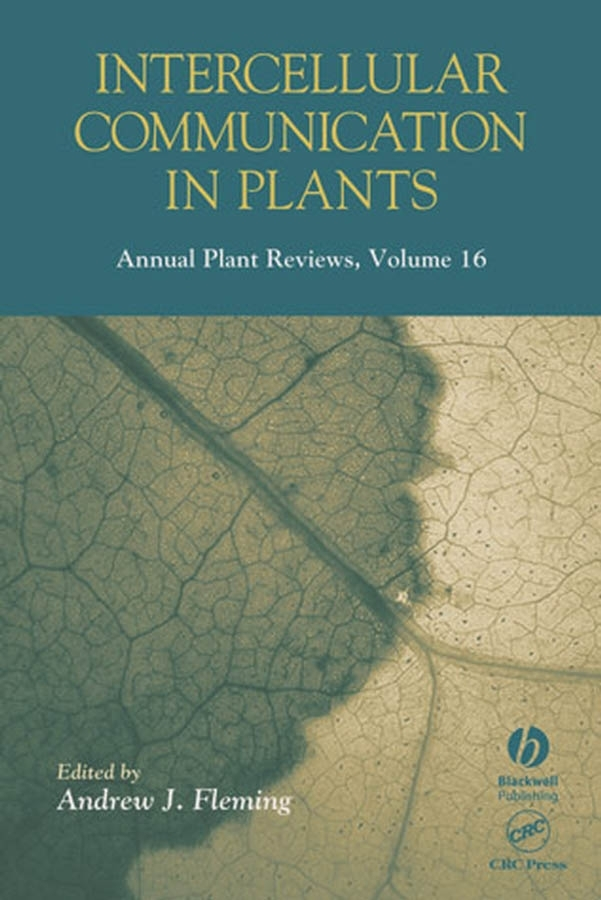 Andrew Fleming J. Annual Plant Reviews, Intercellular Communication in Plants william plaxton annual plant reviews phosphorus metabolism in plants