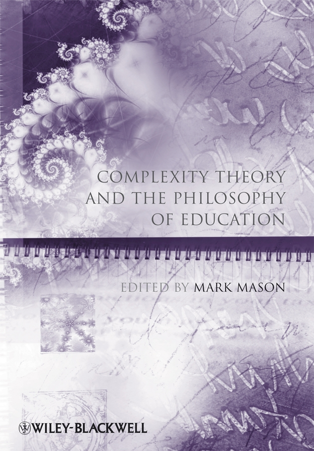 Mark Mason Complexity Theory and the Philosophy of Education curlee wanda complexity theory and project management