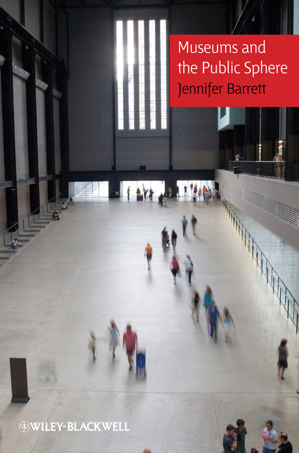 Jennifer Barrett Museums and the Public Sphere jennifer barrett museums and the public sphere