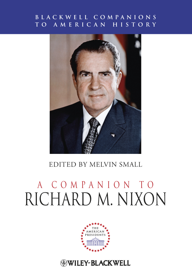 Melvin Small A Companion to Richard M. Nixon united states congress abridgement of the debates of congress from 1789 to 1856 4 of 16 vol