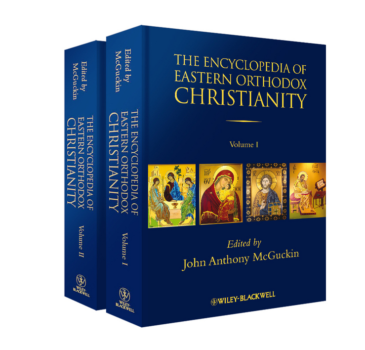John McGuckin Anthony The Encyclopedia of Eastern Orthodox Christianity the law of god an introduction to orthodox christianity на английском языке
