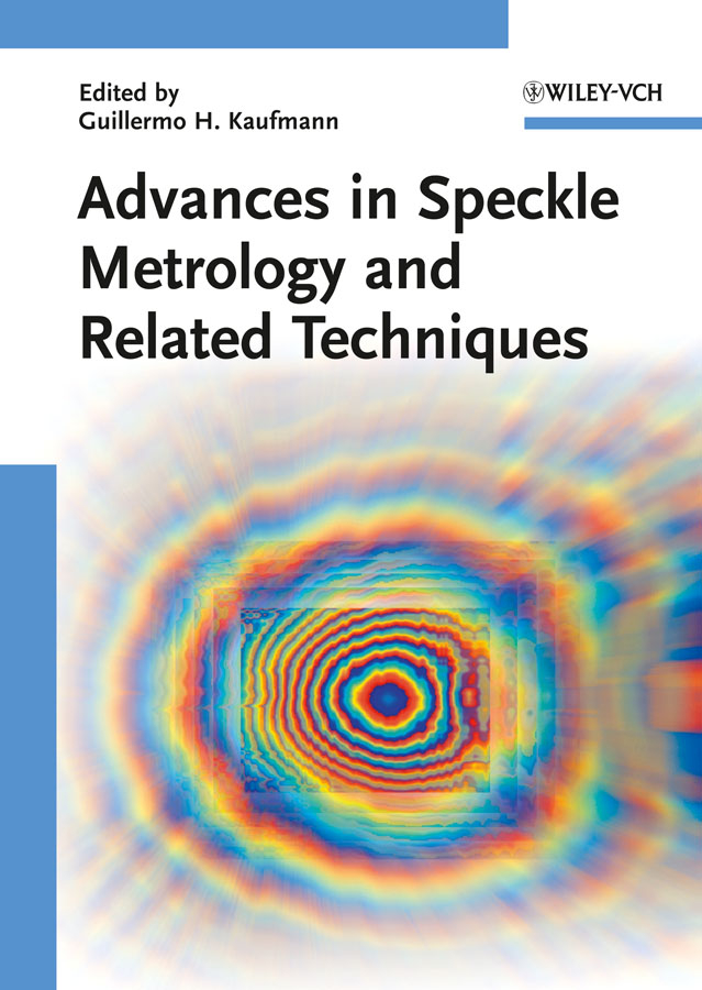 Guillermo Kaufmann H. Advances in Speckle Metrology and Related Techniques reingand nadya optical imaging and metrology advanced technologies