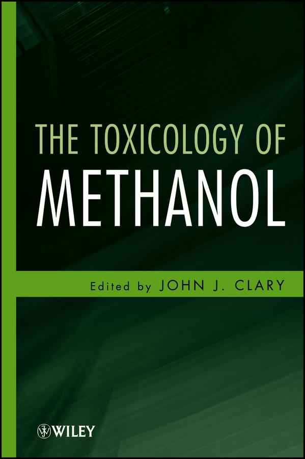 John Clary J. The Toxicology of Methanol цена