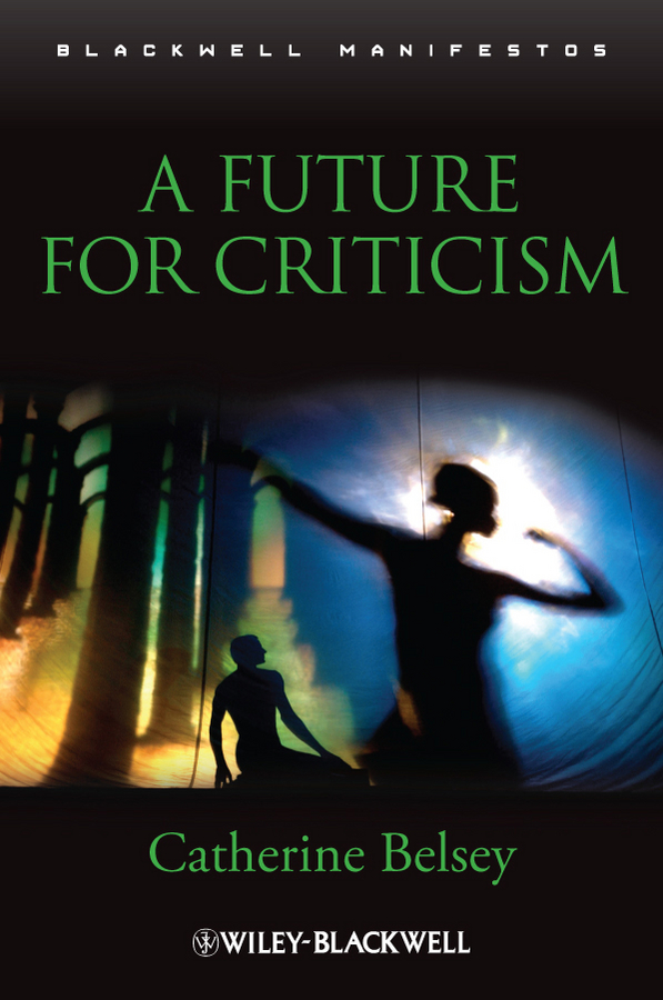 Catherine Belsey A Future for Criticism a new literary history of america