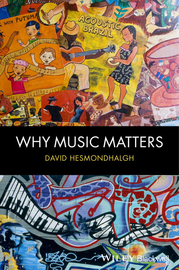 David Hesmondhalgh Why Music Matters jd коллекция белый 85в