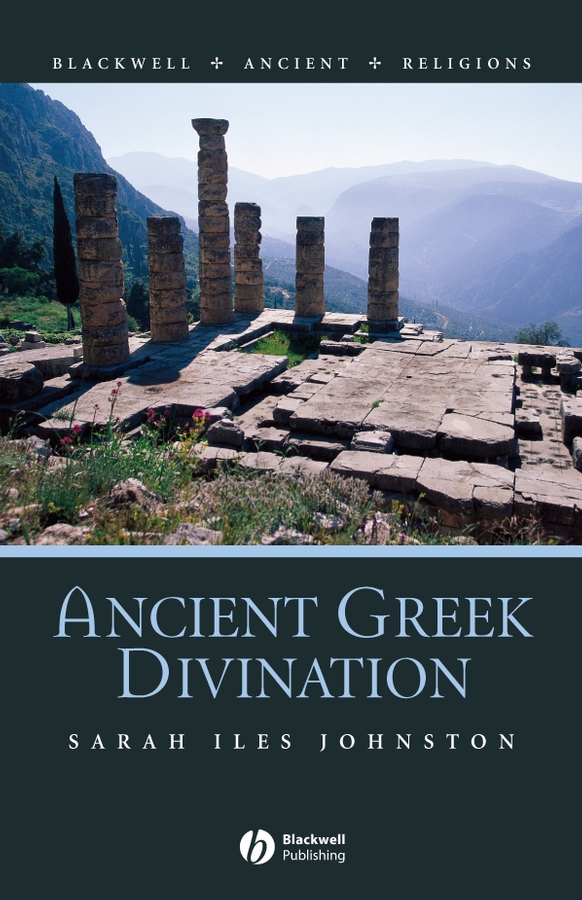 Sarah Johnston Iles Ancient Greek Divination stephen batchelor the ancient greeks for dummies