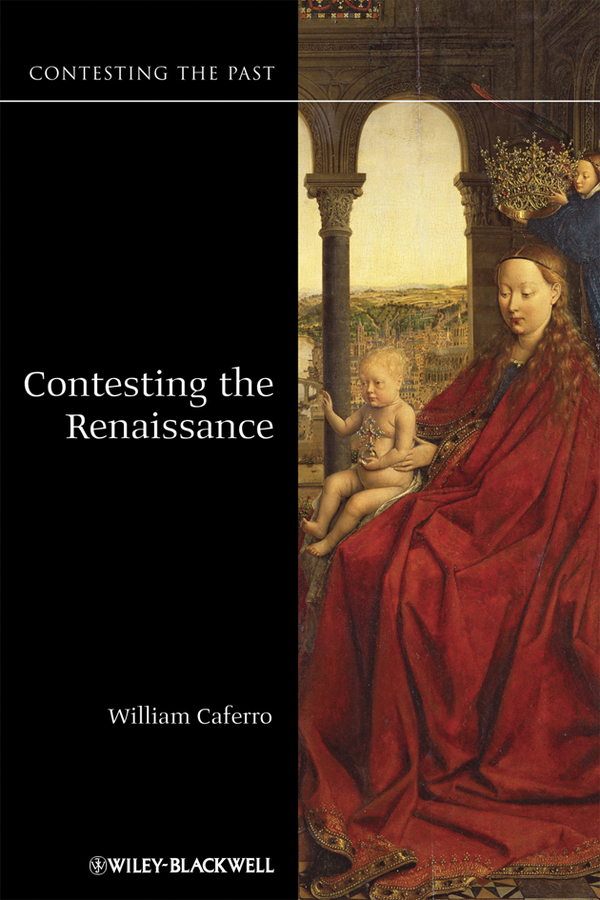 William Caferro Contesting the Renaissance constitutive emergence