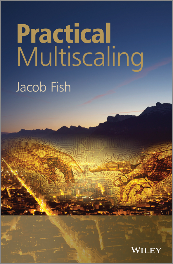 Jacob Fish Practical Multiscaling hybrid fem formulation for multiscale modeling of the thermoelasticity