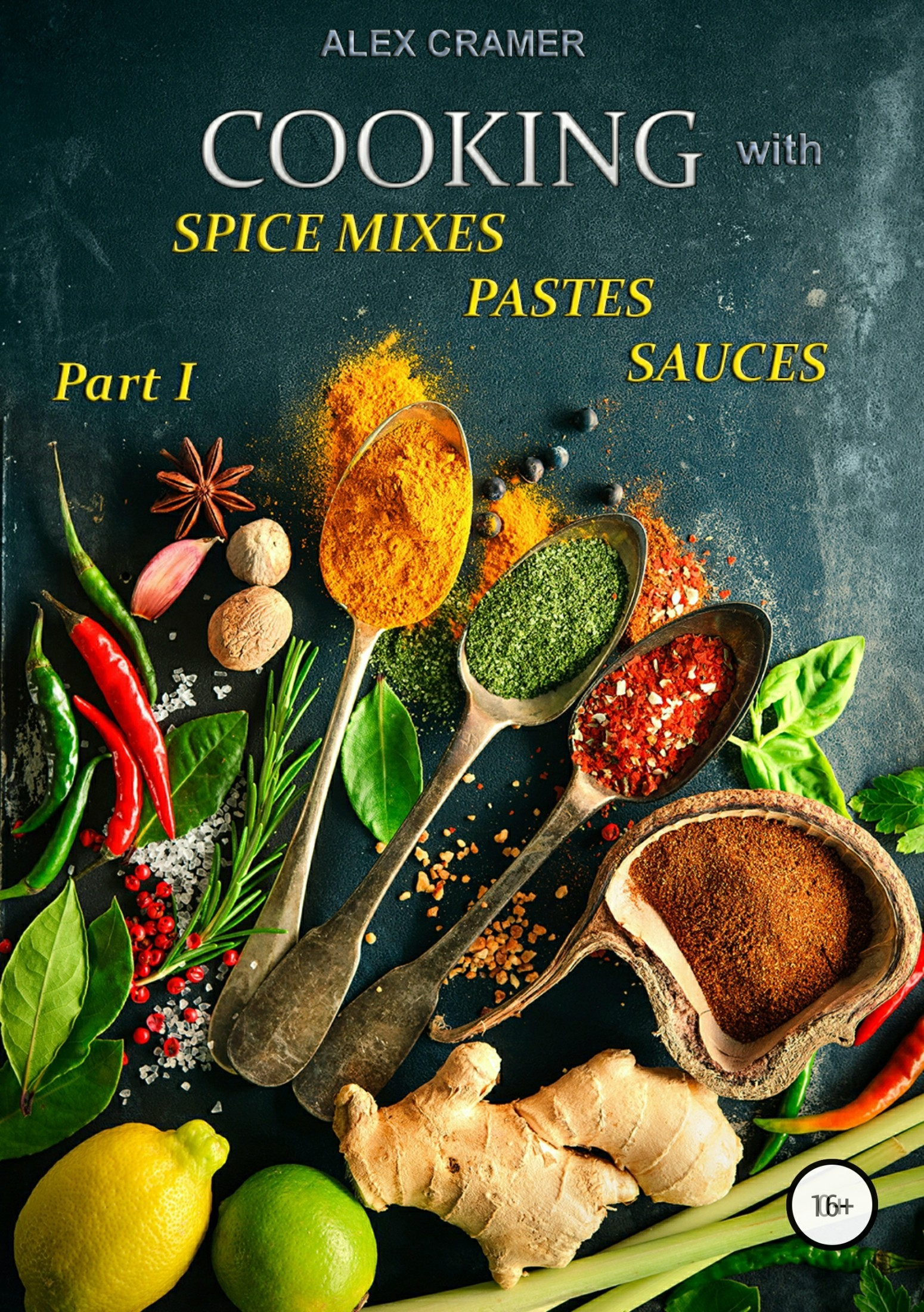 Alex Cramer Cooking with spice mixes, pastes and sauces ethnopharmacological investigation of the spice kaempferia galanga