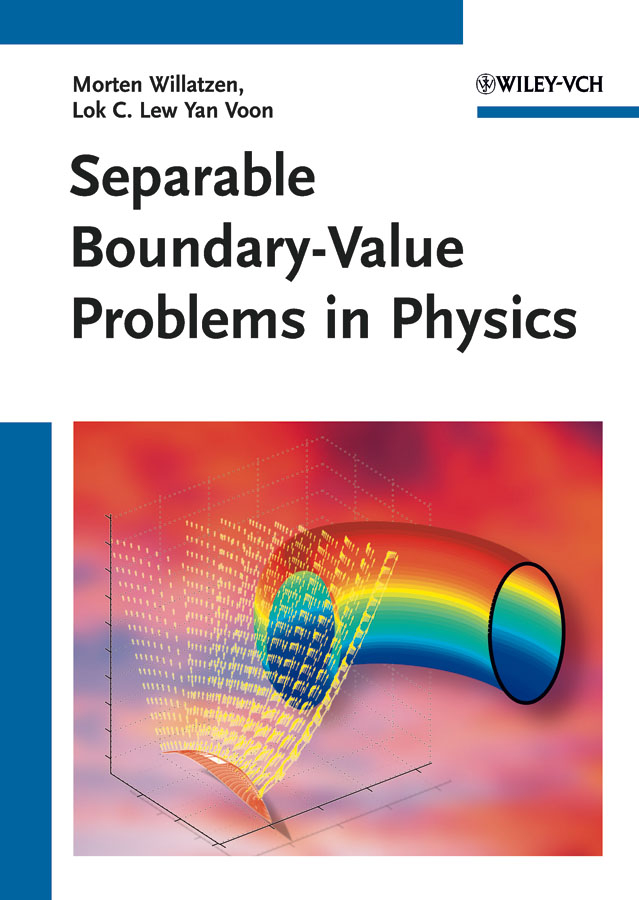 Willatzen Morten Separable Boundary-Value Problems in Physics the integration theory of linear ordinary differential equations