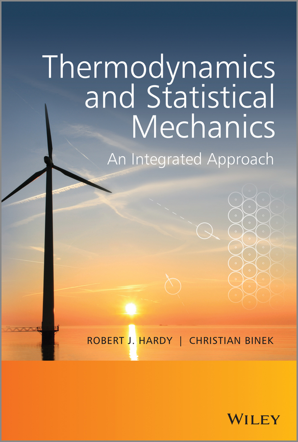 Hardy Robert J. Thermodynamics and Statistical Mechanics. An Integrated Approach