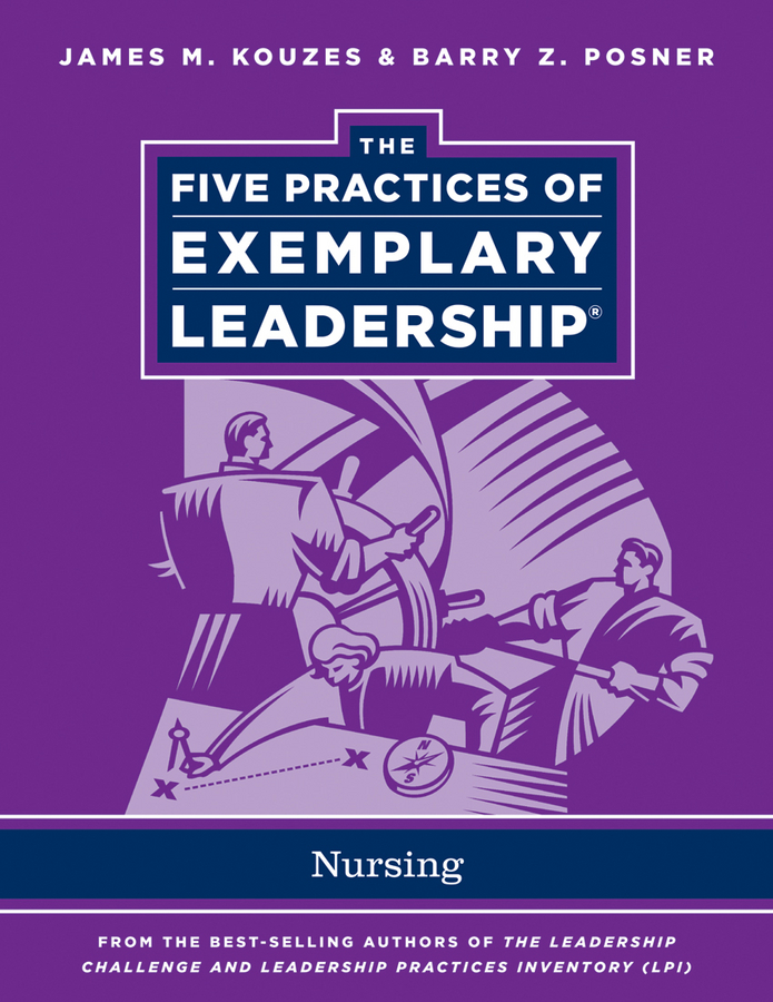 James M. Kouzes The Five Practices of Exemplary Leadership. Nursing kouzes james m the five practices of exemplary leadership financial services