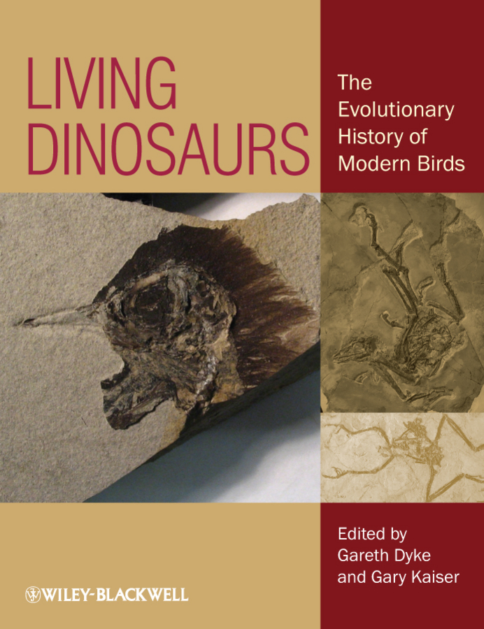 Dyke Dr. Gareth Living Dinosaurs. The Evolutionary History of Modern Birds birds the art of ornithology