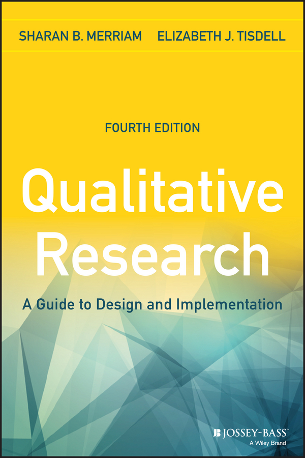 Tisdell Elizabeth J. Qualitative Research. A Guide to Design and Implementation how to research