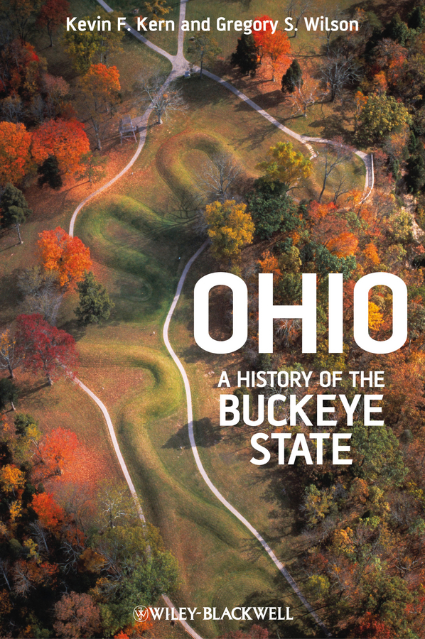 Kern Kevin F. Ohio. A History of the Buckeye State london the illustrated history