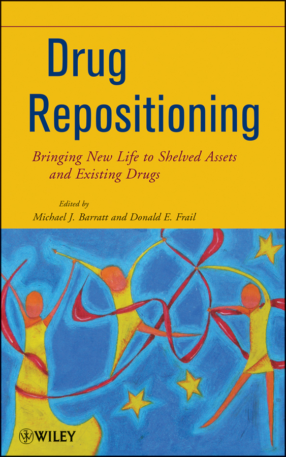 Barratt Michael J. Drug Repositioning. Bringing New Life to Shelved Assets and Existing Drugs barratt michael j drug repositioning bringing new life to shelved assets and existing drugs isbn 9781118274378