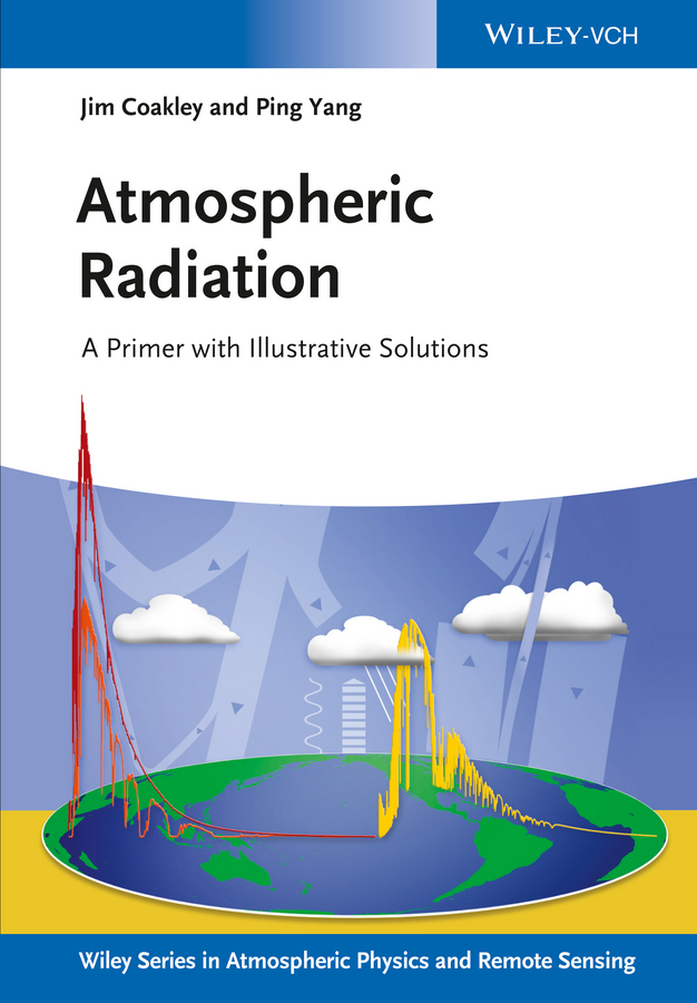 Yang Ping Atmospheric Radiation. A Primer with Illustrative Solutions vladimir kovalev a solutions in lidar profiling of the atmosphere