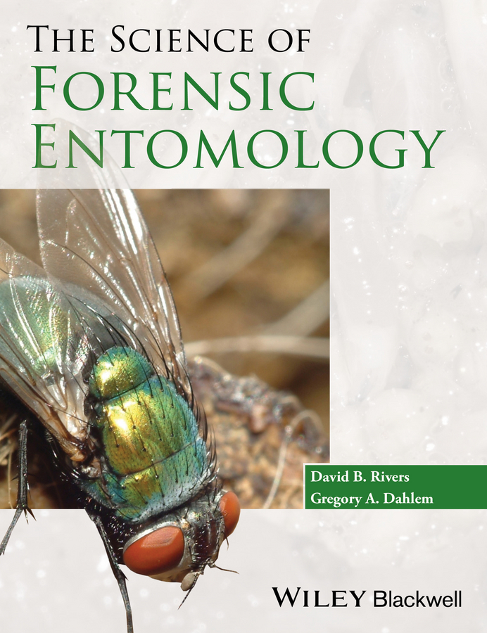Dahlem Gregory A. The Science of Forensic Entomology parasites and pathogens of insects