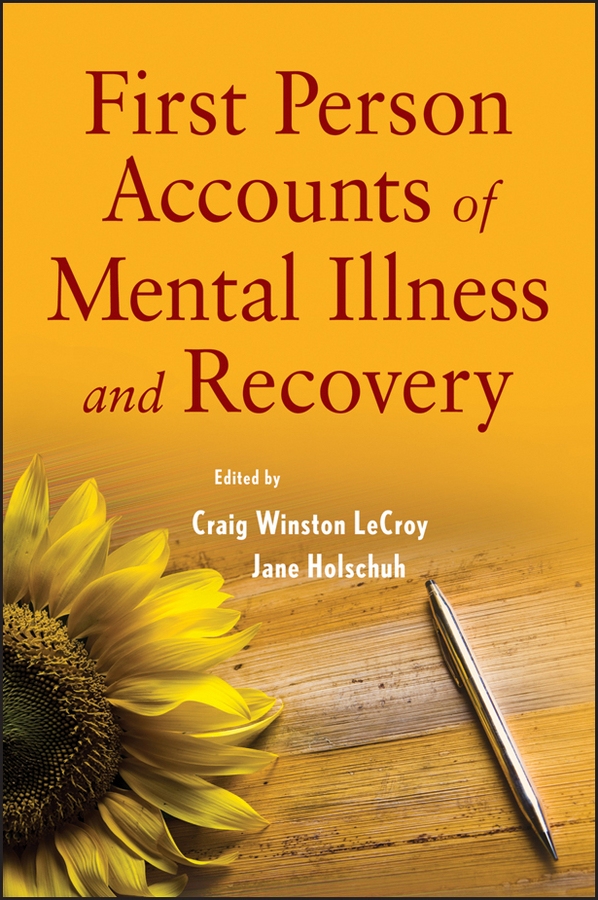 Holschuh Jane First Person Accounts of Mental Illness and Recovery levine michael p the wiley handbook of eating disorders