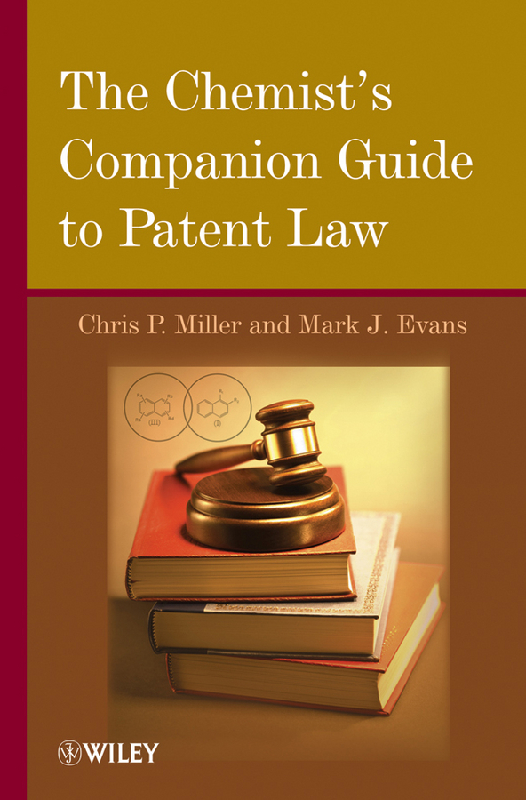 Evans Mark J. The Chemist's Companion Guide to Patent Law a republic of law
